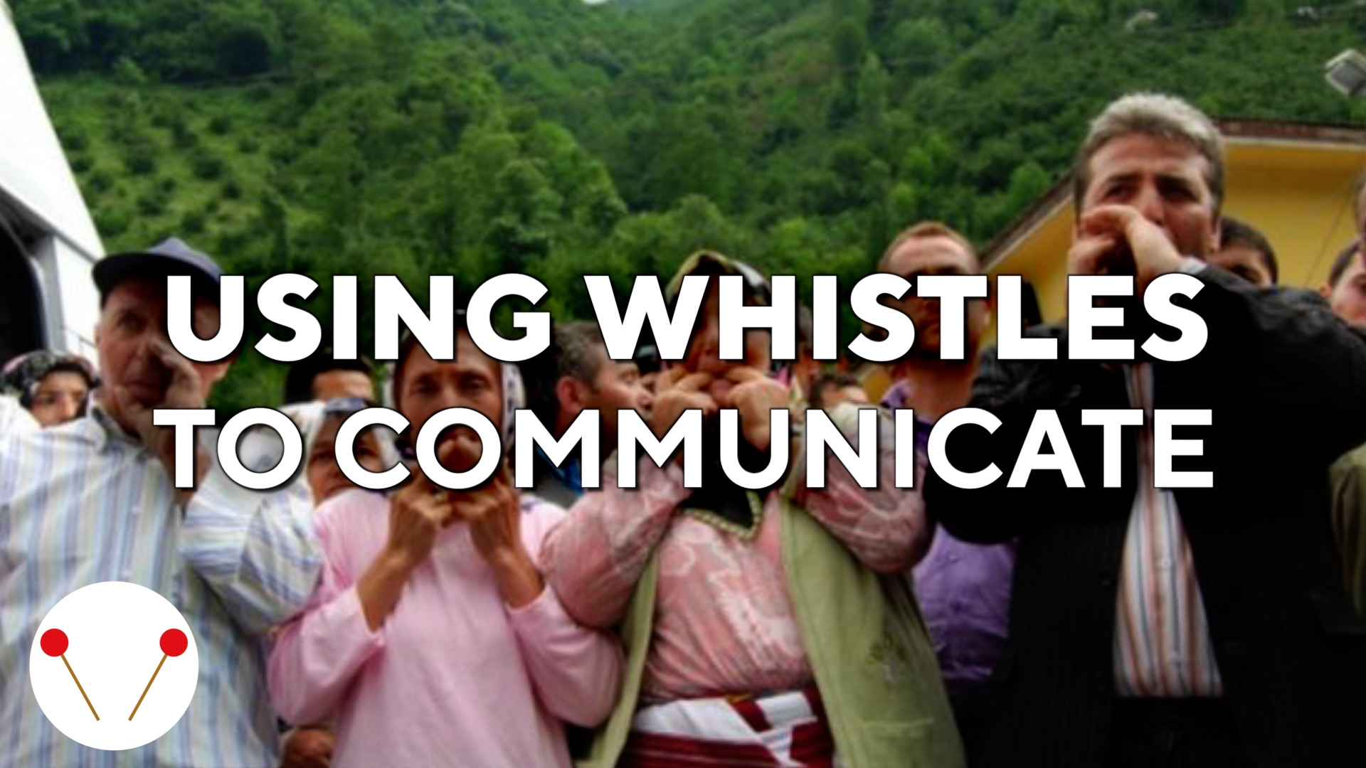 Using whistles, people talk like birds in this Turkish village